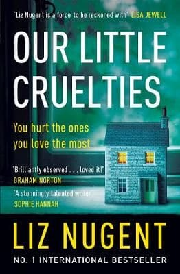 Our Little Cruelties – Liz Nugent